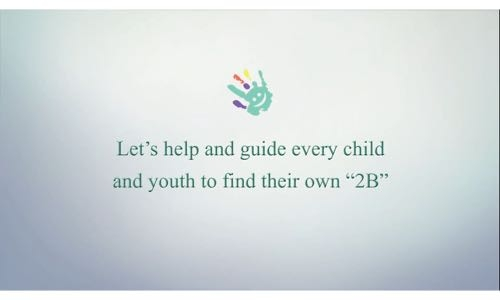 "Let's help and guide every child and youth to their own ""2b pathway"""